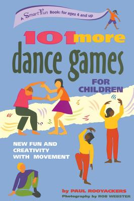 Image for 101 More Dance Games for Children: New Fun and Creativity with Movement (SmartFun Activity Books)