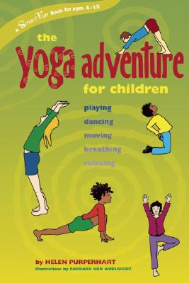 The Yoga Adventure for Children: Playing, Dancing, Moving, Breathing, Relaxing (Smartfun Books), Purperhart, Helen