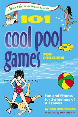 Image for 101 Cool Pool Games for Children: Fun and Fitness for Swimmers of All Levels (SmartFun Activity Books)