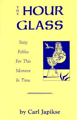 Image for Hour Glass: Sixty Fables for This Moment in Time