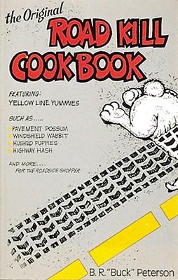 Image for The Original Road Kill Cookbook