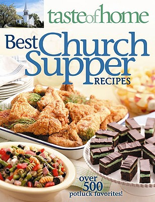 Image for Taste of Home: Best Church Suppers: Over 500 Potluck Favorites!