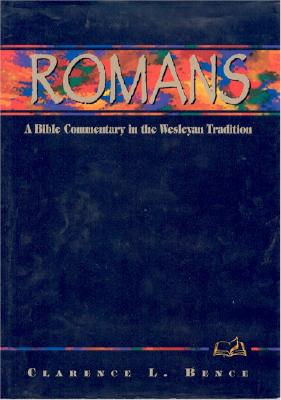 Image for Romans: A Bible Commentary in the Wesleyan Tradition