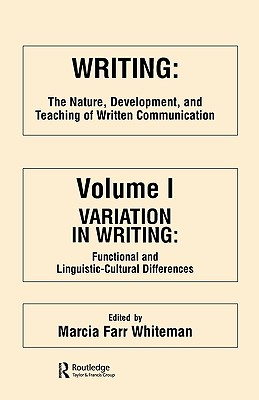 Writing: The Nature, Development, and Teaching of Written Communication (Volume 1: Variation in Writing)