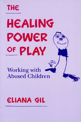 Image for The Healing Power of Play: Working with Abused Children