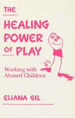 The Healing Power of Play, Gil, Eliana