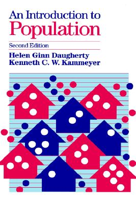 An Introduction to Population: Second Edition, Daugherty, Helen Ginn; Kammeyer, Kenneth C. W.