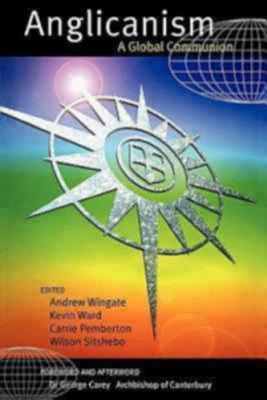 Anglicanism: A Global Communion, Church Publishing Inc.