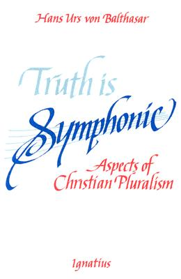 Image for Truth Is Symphonic: Aspects of Christian Pluralism