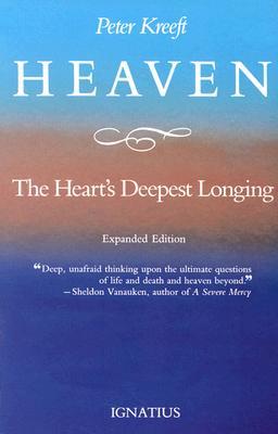 Heaven: The Heart's Deepest Longing, PETER J. KREEFT