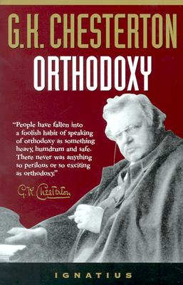 Orthodoxy, G. K. CHESTERTON