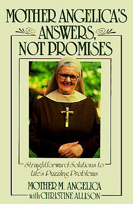 Image for Mother Angelica's Answers, Not Promises