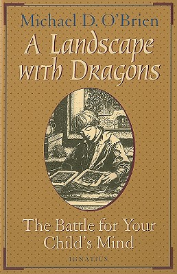 Landscape With Dragons : The Battle for Your Childs Mind, MICHAEL O'BRIEN