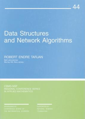 Data Structures and Network Algorithms (CBMS-NSF Regional Conference Series in Applied Mathematics), Tarjan, Robert Endre