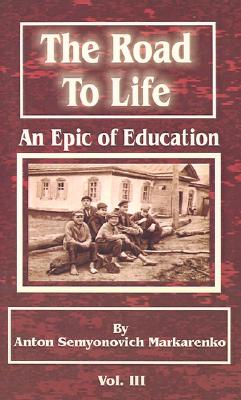 Image for The Road to Life : An Epic of Education (Vol. 3)