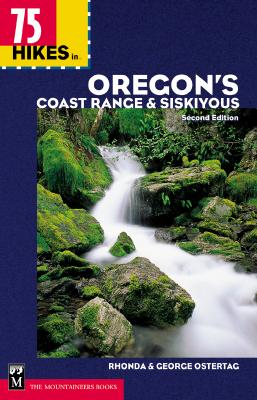 75 Hikes in the Oregon's Coast Range and Siskiyous, Ostertag, George; Ostertag, Rhonda