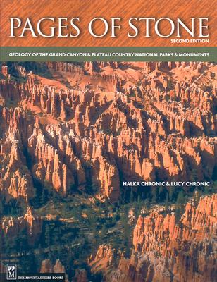 Pages of Stone: Geology of Grand Canyon & Plateau Country National Parks & Monuments, Halka Chronic, Lucy M. Chronic