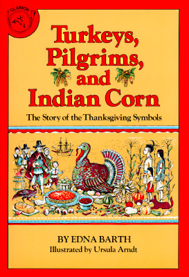 Image for Turkeys, Pilgrims, and Indian Corn: The Story of the Thanksgiving Symbols