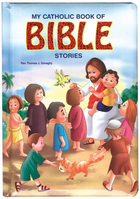 My Catholic Book of Bible Stories, Donaghy, Rev. Thomas J.