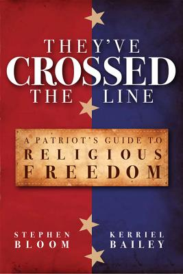 Image for They've Crossed the Line: A Patriot's Guide to Religious Freedom