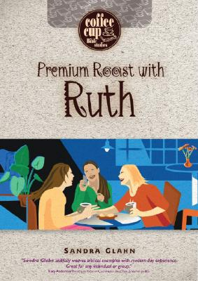 Image for Premium Roast With Ruth (Coffee Cup Bible Series)