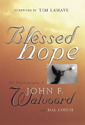 Image for Blessed Hope: The Autobiography of John Walvoord