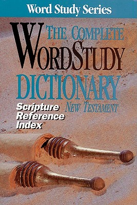 Image for The Complete Word Study Dictionary New Testament: Scripture Reference Index (Word Study Series)