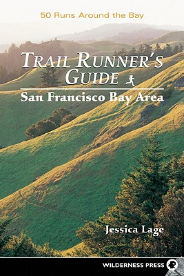 Image for TRAIL RUNNER'S GUIDE SAN FRANCISCO BAY AREA 50 RUNS AROUND THE BAY