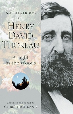 Meditations of Henry David Thoreau: A Light in the Woods (Meditations (Wilderness)), Highland, Chris