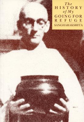 History of My Going for Refuge, Sangharakshita