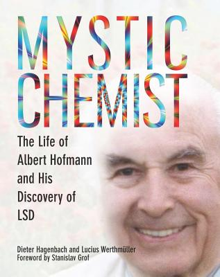 Image for Mystic Chemist: The Life of Albert Hofmann and His Discovery of LSD