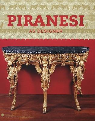 Piranesi As Designer, John Wilton-Ely, Peter Eisenman, Alvar Gonzalez-Palacios, Michael Graves