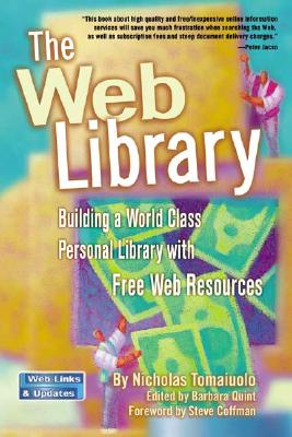 The Web Library: Building a World Class Personal Library with Free Web Resources, Tomaiuolo, Nicholas
