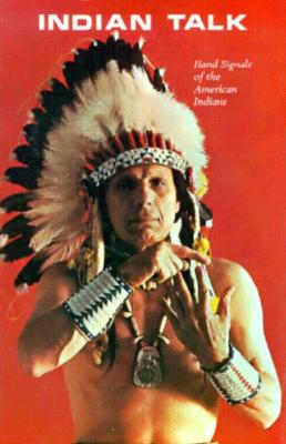 Indian Talk: Hand Signals of the North American Indians, CODY,  Iron Eyes