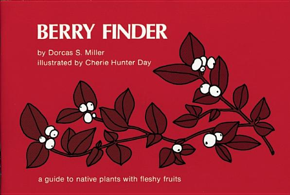 Image for Berry Finder: A guide to native plants with fleshy fruits