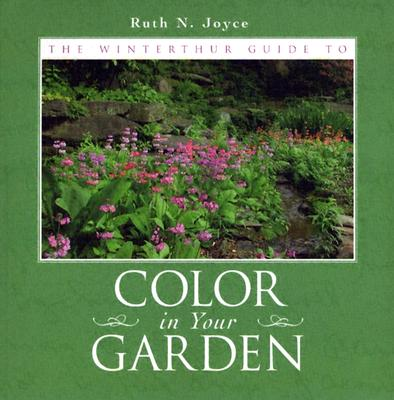 Image for The Winterthur Guide To Color In Your Garden : Plant Combinations and Practical Advice from the Winterthur Garden