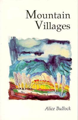 Mountain Villages, Alice Bullock