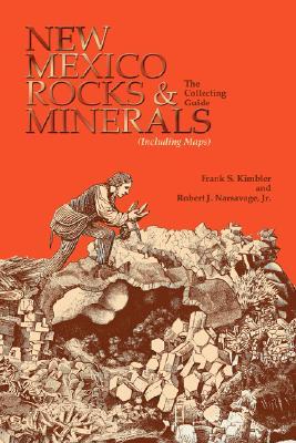New Mexico Rocks and Minerals, Kimbler, S;Narsavage, R. I.