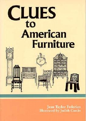 Clues to American Furniture, Jane Taylor Federico, illustrated by Judith Curcio