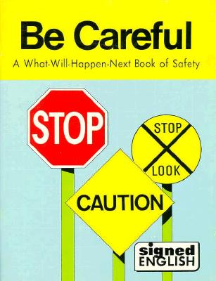 Image for Be Careful (Signed English)