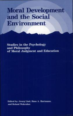 Image for Moral Development and the Social Environment (Precedent Studies in Ethics and the Moral Sciences)