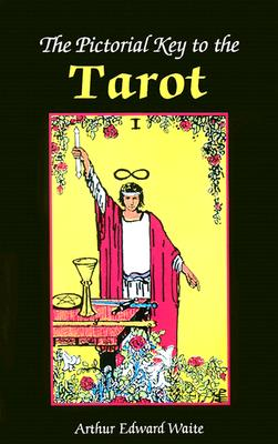 The Pictorial Key to the Tarot, Arthur Edward Waite