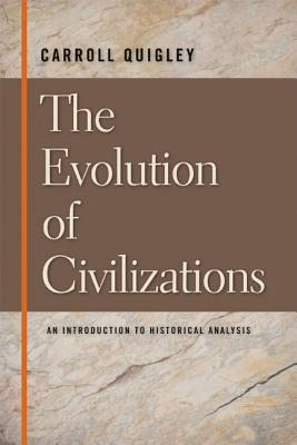 Image for The Evolution of Civilizations : An Introduction to Historical Analysis