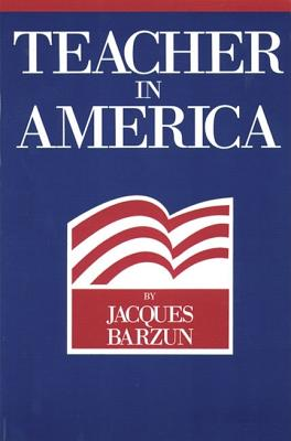 Teacher in America, Barzun, Jacques