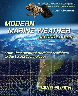 Modern Marine Weather : From Time Honored Maritime Traditions to the Latest Technology : Second  Edition, Burch, David