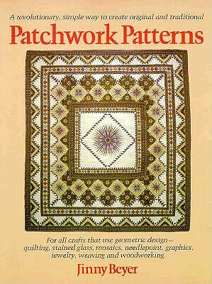 Image for Patchwork Patterns: For All Crafts That Use Geometric Design, Quilting, Stained Glass, Mosaics, Graphics, Needlepoint, Jewelry, Weaving, and Woodworking