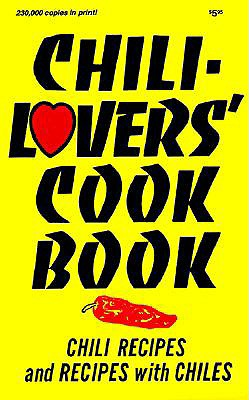 Image for Chili Lovers Cookbook: Chili Recipes and Recipes With Chiles (Cookbooks and Restaurant Guides)