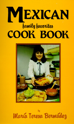 Image for Mexican Family Favorites Cook Book by Maria Teresa Bermudez