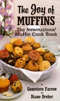 Image for The Joy of Muffins: The International Muffin Cookbook