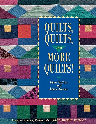 Image for Quilts Quilts and More Quilts! (From the Authors of the Best Seller Quilts! Quilts!! Quilts!)